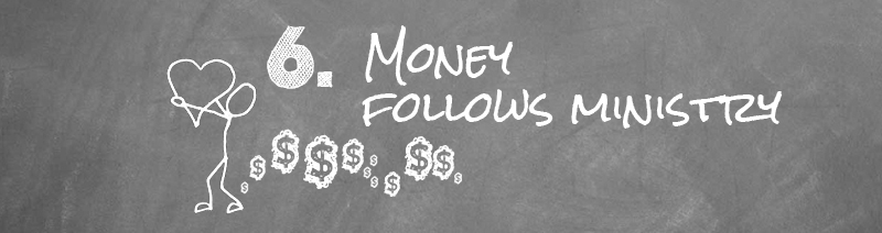 Money Follows Ministry